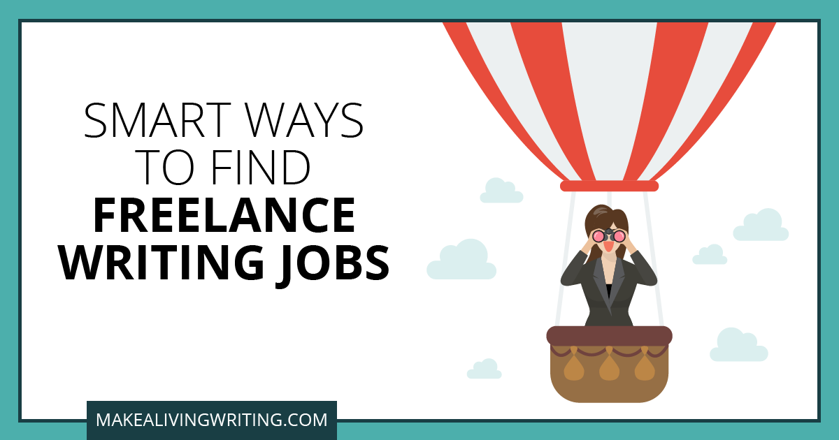 Smart Ways to Find Freelance Writing Jobs. Makealivingwriting.com