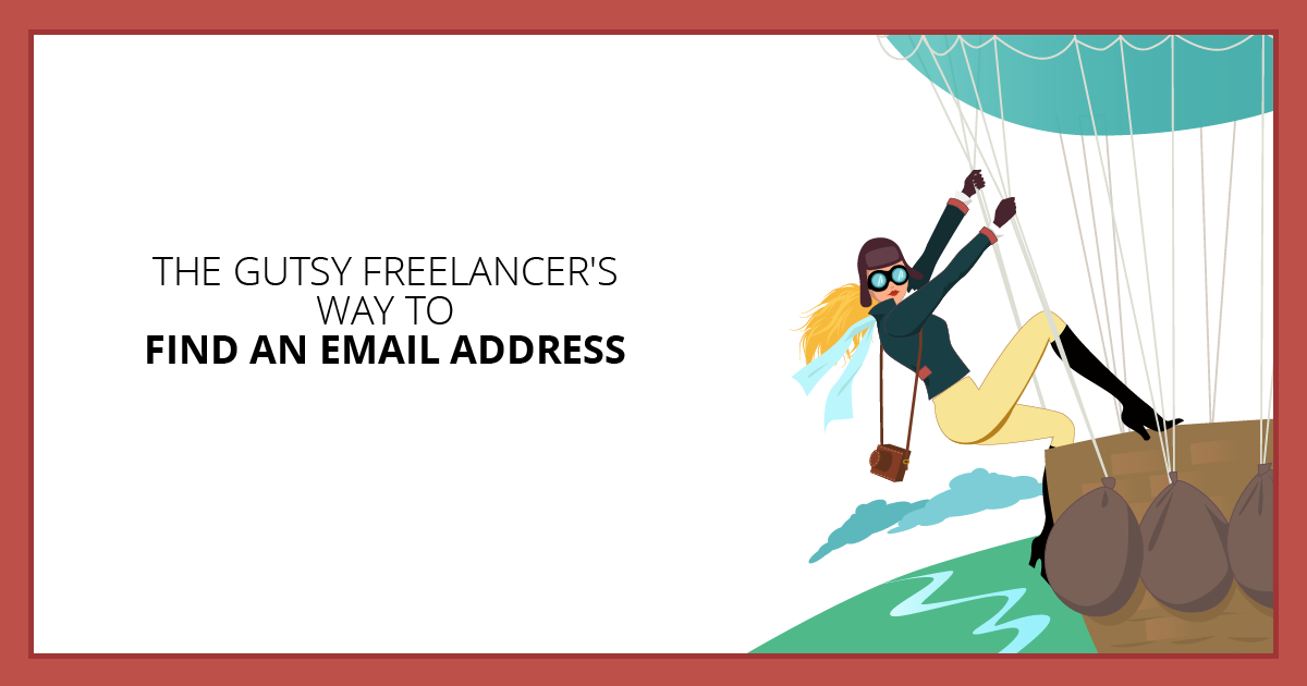 The Gutsy Freelancer's Way to Find an Email Address