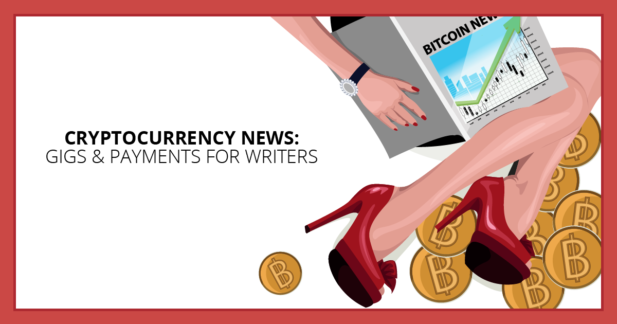 Cryptocurrency News: Gigs & Payments for Writers. Makealivingwriting.com