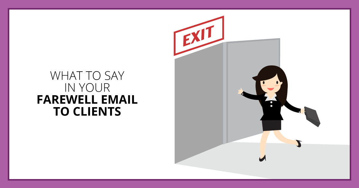 What to Say in Your Farewell Email to Clients. Makealivingwriting.com