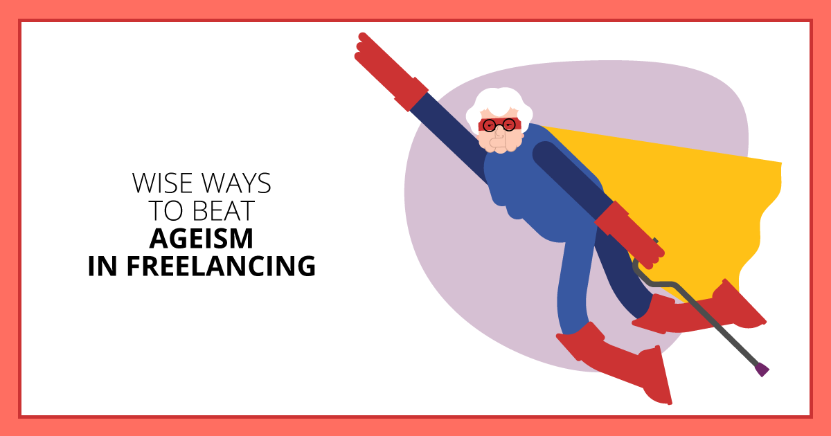 Wise Ways to Beat Ageism in Freelancing. Makealivingwriting.com