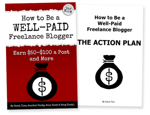 How to Be a Well-Paid Freelance Blogger by Carol Tice