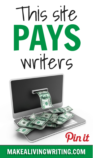 Writer's Guidelines. Why I Pay Writers. Makealivingwriting.com.